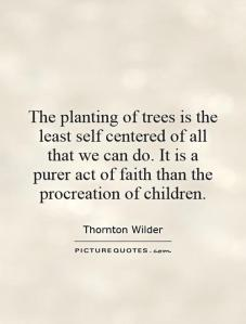 the-planting-of-trees-is-the-least-self-centered-of-all-that-we-can-do-it-is-a-purer-act-of-faith-quote-1